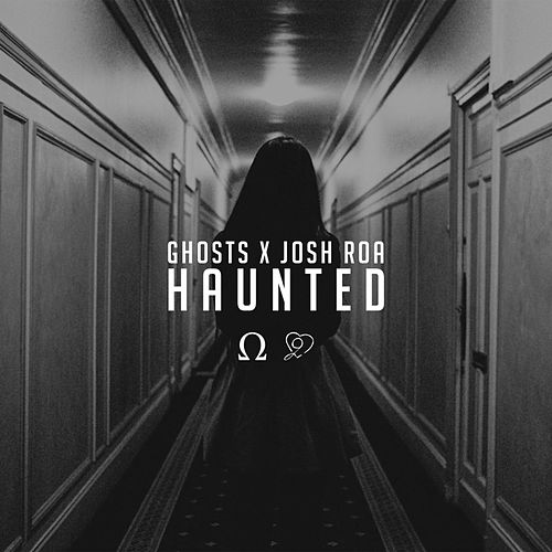 Play & Download Haunted (feat. Josh Roa) by Ghosts | Napster
