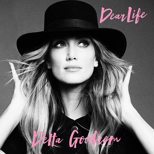 Play & Download Dear Life by Delta Goodrem | Napster