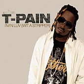 I'm N Luv (Wit A Stripper) von T-Pain