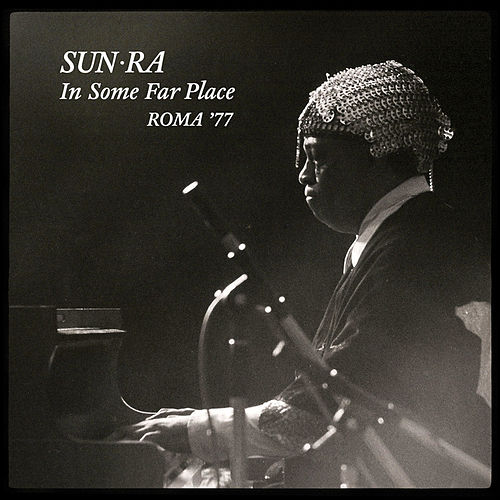 Play & Download In Some Far Place: Roma 1977 by Sun Ra | Napster