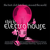 This Is Electro House by Various Artists
