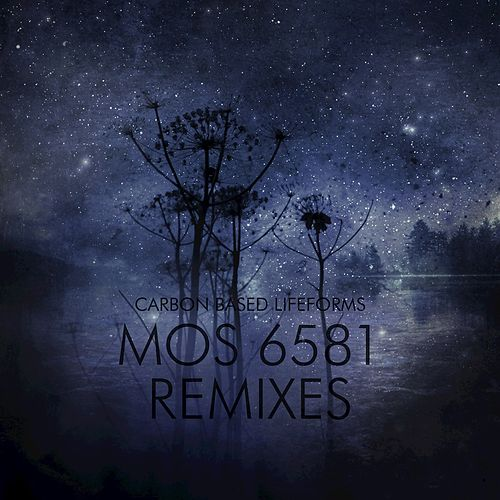 Play & Download MOS 6581 Remixes by Carbon Based Lifeforms | Napster
