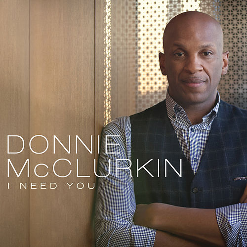 I Need You (Album Version) by Donnie McClurkin