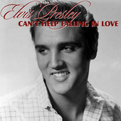 Can't Help Falling In Love by Elvis Presley
