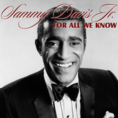 Play & Download For All We Know by Sammy Davis, Jr. | Napster