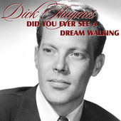 Play & Download Did You Ever See A Dream Walking by Dick Haymes | Napster