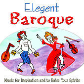 Play & Download Elegent Baroque by Various Artists | Napster
