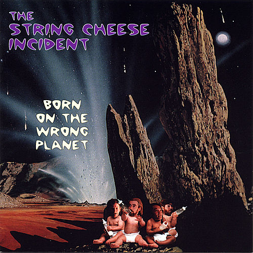 Play & Download Born On The Wrong Planet by The String Cheese Incident | Napster