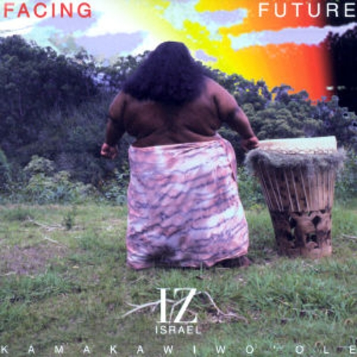 Play & Download Facing Future by Israel Kamakawiwo'ole | Napster
