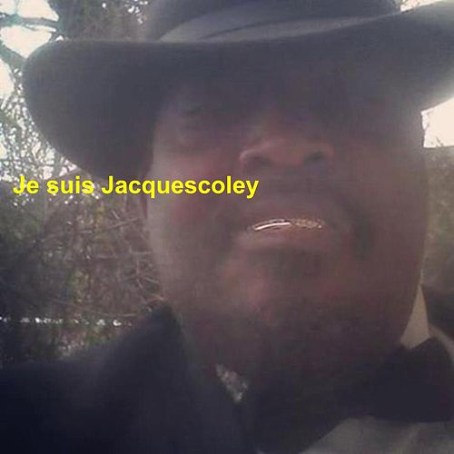 Play & Download Je Suis Jacquescoley by Jacquescoley | Napster