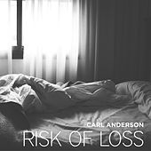 Play & Download Risk of Loss by Carl Anderson | Napster