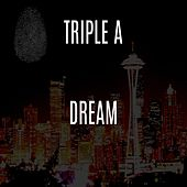 Play & Download Dream by Triple A | Napster