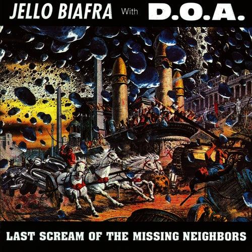 Last Scream Of The Missing Neighbors by Jello Biafra