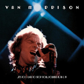 ..It's Too Late to Stop Now...Volumes II, III & IV by Van Morrison