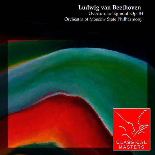 Play & Download Overture to 'Egmont' Op. 84 by Ludwig van Beethoven   Napster