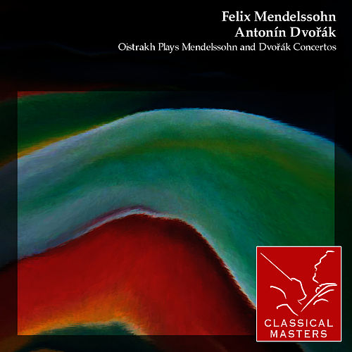 Play & Download Oistrakh Plays Mendelssohn and Dvorák Concertos by David Oistrakh | Napster