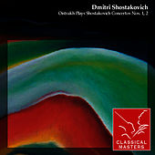 Play & Download Oistrakh Plays Shostakovich Concertos Nos. 1, 2 by David Oistrakh | Napster