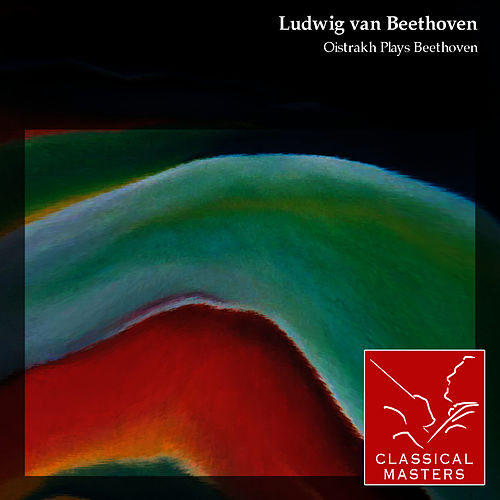Play & Download Oistrakh Plays Beethoven by David Oistrakh | Napster