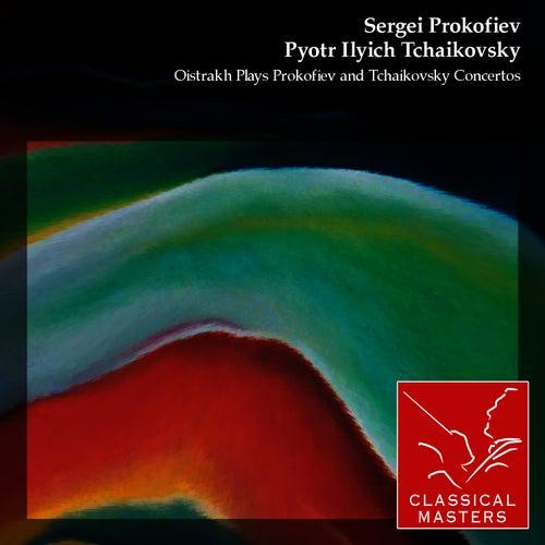 Oistrakh Plays Prokofiev and Tchaikovsky Concertos by David Oistrakh