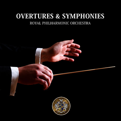Play & Download Overtures & Symphonies - Royal Philharmonic Orchestra by Royal Philharmonic Orchestra | Napster