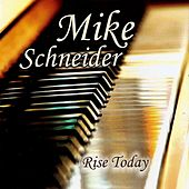 Play & Download Rise Today by Michael Schneider (2) | Napster