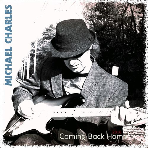 Play & Download Coming Back Home by Michael Charles | Napster