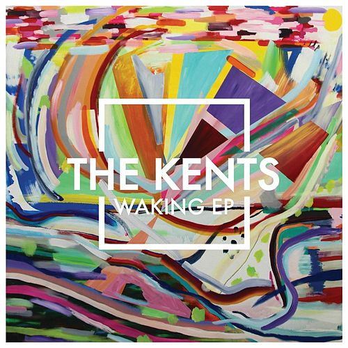 Waking - EP by The Kents