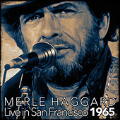 Play & Download Merle Haggard Live In San Francisco 1965 (Live) by Merle Haggard | Napster