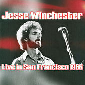 Play & Download Jesse Winchester Live In San Francisco 1966 by Jesse Winchester | Napster