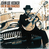 John Lee Hooker Live In San Francisco 1964 (Live) by John Lee Hooker
