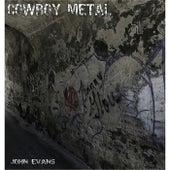 Cowboy Metal by John Evans