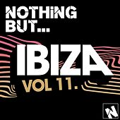 Play & Download Nothing But... Ibiza, Vol. 11 - EP by Various Artists | Napster
