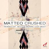 Play & Download Crushed by Matteo | Napster