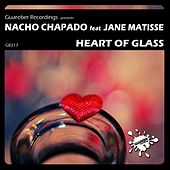 Play & Download Heart Of Glass (feat. Jane Matisse) by Nacho Chapado | Napster