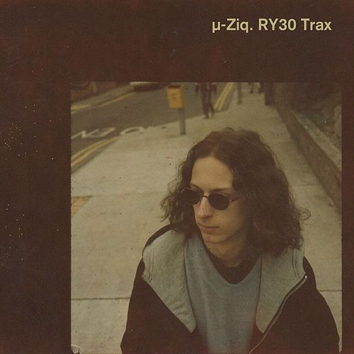 Play & Download RY30 Trax by Mu-Ziq | Napster