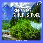 Recovery After Stroke (Music Therapy) by Nederica Stepan