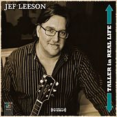 Taller in Real Life by Jef Leeson