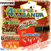 Play & Download Los 4 Ases De La Banda, Vol. 3 by Various Artists | Napster