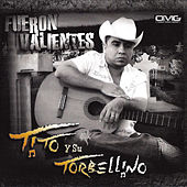Play & Download Fueron Valientes by Tito Y Su Torbellino | Napster