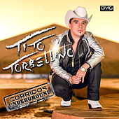 Play & Download Corridos Underground by Tito Y Su Torbellino | Napster