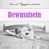 Play & Download Art of Happiness: Bewusstsein by Kurt Tepperwein | Napster