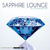 Play & Download Sapphire Lounge by Schwarz and Funk | Napster