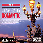 Play & Download Classically Romantic (Vol 2) by Various Artists | Napster