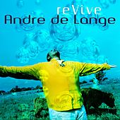 Play & Download Revive by André de Lange | Napster