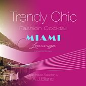Trendy Chic: Miami Lounge (Fashion Cocktail) by Various Artists