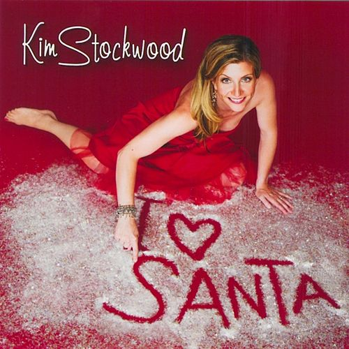 I Love Santa by Kim Stockwood