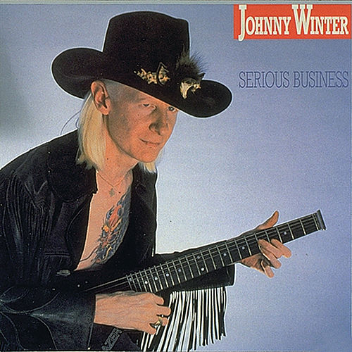 Play & Download Serious Business by Johnny Winter | Napster