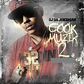Cook Muzik, Vol. 2 by OJ Da Juiceman