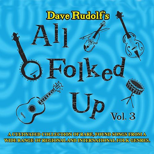Play & Download All Folked Up, Vol. 3 by Dave Rudolf | Napster