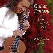 Guitar Fantasy in Spain and Italy Vol. 2 by Robert Wetzel